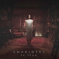 Cover Charlotte [BE] - Ta peau